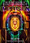 Implosion:Secret Science of Ecstasy a...