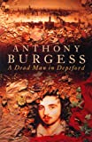 A DEAD MAN IN DEPTFORD (009930256X) by ANTHONY BURGESS