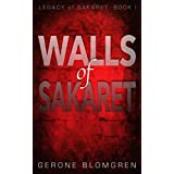 Walls of Sakaret (Legacy of Sakaret Book 1)