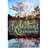 Reflections on Motherhood ~ Karen Fowler