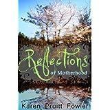 Reflections on Motherhood ~ Karen Fowler