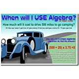 When Will I Use Algebra in Real Life? - NEW Classroom Math Poster