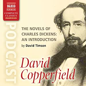 The Novels of Charles Dickens: An Introduction by David Timson to David Copperfield | [David Timson]