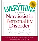 img - for The Everything Guide to Narcissistic Personality Disorder: Professional, Reassuring Advice for Coping with the Disorder - At Work, at Home, and in Your Family (Everything (Self-Help)) (Paperback) - Common book / textbook / text book