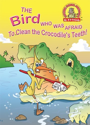 The Bird Who Was Afraid To Clean The Crocodile's Teeth! (Upside Down AnimalsTM)