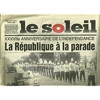 Le Soleil, 6 AVRIL 1997: XXXVIIe ANNIVERSAIRE DE L'INDEPENDANCE, LA REPUBLIQUE A LA PARADE ET AUTRES ARTICLES
