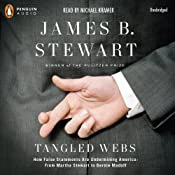 Tangled Webs: How False Statements are Undermining America: From Martha Stewart to Bernie Madoff | [James B. Stewart]