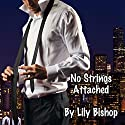 No Strings Attached: City Lights, Book 1 Audiobook by Lily Bishop Narrated by Brian Schell
