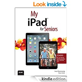 My iPad for Seniors (covers iOS 7 on iPad Air, iPad 3rd and 4th generation, iPad2, and iPad mini) (My...)