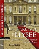 echange, troc Georges Poisson - Les secrets de l'Elysée : De la Duchesse de Pompadour à Jacques Chirac