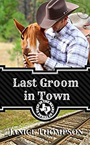 Last Groom in Town (Deep In The Heart Of Texas Book 3)
