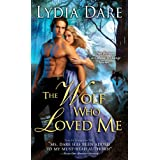 Wolf Who Loved Me ~ Lydia Dare