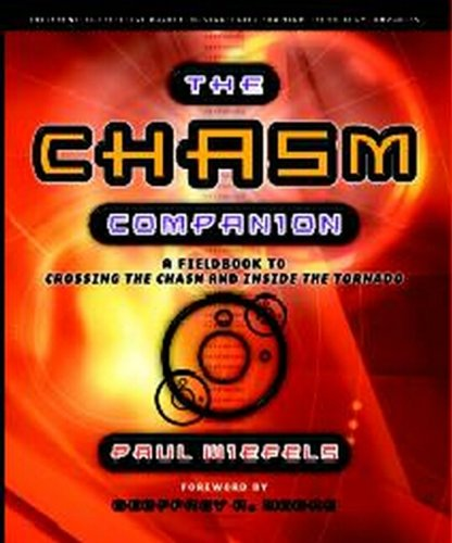 The Chasm Companion: A Field Guide to Crossing the Chasm and Inside the Tornado (Revised) PDF