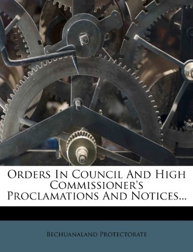 Orders In Council And High Commissioner's Proclamations And Notices...