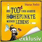 Der Tod und andere Höhepunkte meines Lebens (audio edition)