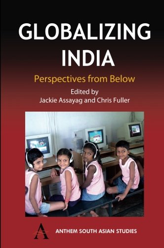 Globalizing India: Perspectives from Below (Anthem South Asian Studies)