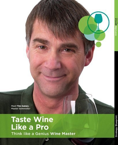 Taste Wine Like a Pro - Think Like a Genius Wine Master [Book & DVD - Wine Tasting, Wine Pairing, Education, Sommelier]