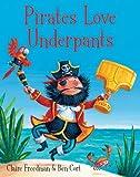 Claire Freedman Pirates Love Underpants