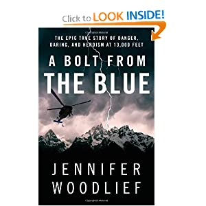 A Bolt from the Blue: The Epic True Story of Danger, Daring, and Heroism at 13,000 Feet by Jennifer Woodlief