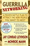 img - for Guerrilla Networking: A Proven Battle Plan to Attract the Very People You Want to Meet (Guerilla Marketing Press) book / textbook / text book