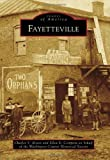 img - for Fayetteville (Images of America) by Charles Y. Alison (2011-07-18) book / textbook / text book