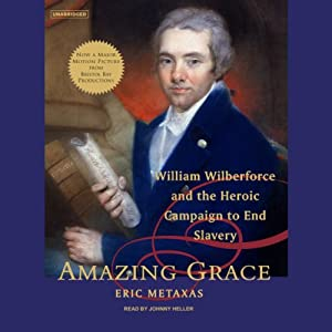 Amazing Grace: William Wilberforce and the Heroic Campaign to End Slavery Audiobook