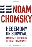 Hegemony or Survival: America's Quest for Global Dominance (The American Empire Project) (0805074007) by Noam Chomsky