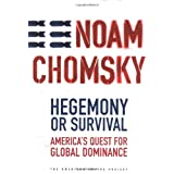 Hegemony or Survival: America's Quest for Global Dominance (The American Empire Project) ~ Noam Chomsky