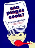 img - for Can Piaget Cook? Science Activities book / textbook / text book