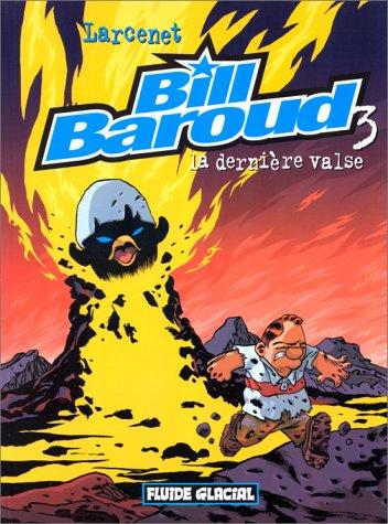 Bill Baroud, tome 3 : La dernière valse