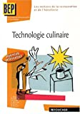 echange, troc Collectif - Technologie culinaire, 2de et Terminale BEP des metiers de la restauration et de l'hotellerie (Ancienne Edition)