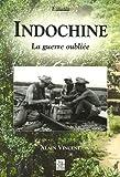 echange, troc Alain Vincent - Indochine : La guerre oubliée