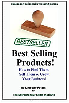 Best Selling Products!: How To Find Them, Sell Them & Grow Your Business! (Entrpreneur Skill Series) (Volume 1)