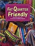 Fat Quarter Friendly