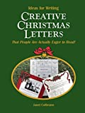 Ideas for Writing Creative Christmas Letters: That People Are Actually Eager to Read!