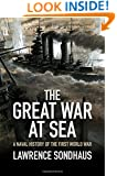 The Great War at Sea: A Naval History of the First World War