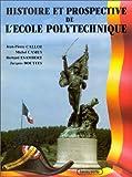 echange, troc Jean Pierre Callot - Histoire et prospective de l'École Polytechnique