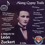 Along Gypsy Trails: Tribute to Leon Zuckert