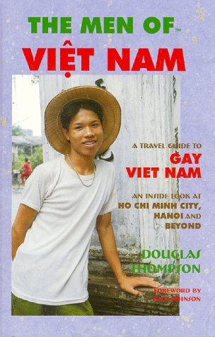 The Men of Viet Nam: A Travel Guide to Gay Viet Nam