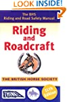 Riding and Roadcraft: The BHS Riding...