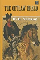 The Outlaw Breed (Center Point Western Complete)