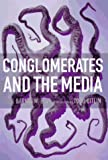 Conglomerates and the Media (156584386X) by Barnouw, Erik