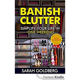 Banish Clutter: Simplify Your Life In Only One Weekend (English Edition)