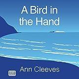 A Bird in the Hand (Unabridged)