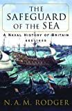 The Safeguard of the Sea: A Naval History of Britain, 660-1649