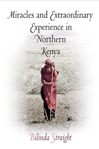 Miracles and Extraordinary Experience in Northern Kenya (Contemporary Ethnography)