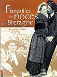 echange, troc Bertrand Frélaut - Fiançailles et noces en Bretagne