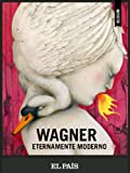 img - for Wagner eternamente moderno (Spanish Edition) book / textbook / text book