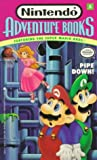 Pipe Down! (Nintendo Adventure Books, Featuring the Super Mario Bros. No. 5)