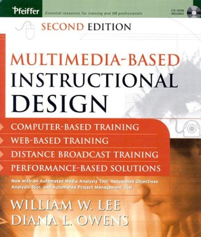 Multimedia based Instructional Design Computer Based Training Web Based Training Distance Broadcast Training Performance Based Solutions Second Edition